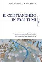 Il cristianesimo in frantumi - De Certeau M.; Domenac J.M.