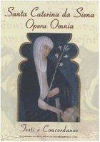 Santa Caterina da Siena. Opera omnia. Testi e concordanze. CD-ROM