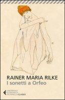 I sonetti a Orfeo. Testo tedesco a fronte - Rilke Rainer Maria