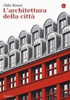 L' architettura della città - Rossi Aldo