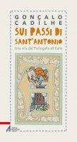 Sui passi di sant'Antonio - Gonçalo Cadilhe
