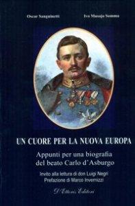 Copertina di 'Cuore per la nuova Europa. Appunti per una biografia del beato Carlo d'Asburgo (Un)'