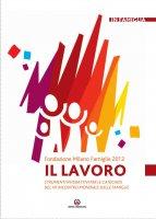 Il Lavoro - Fondazione Milano Famiglie 2012