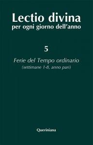 Copertina di 'Lectio divina per ogni giorno dell'anno [vol_5] / Ferie del tempo ordinario. Settimane 1-8, anno pari'