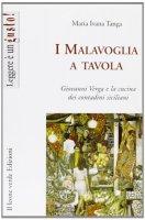 I Malavoglia a tavola. Giovanni Verga e la cucina dei contadini siciliani - Tanga M. Ivana