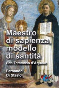 Copertina di 'Maestro di sapienza, modello di santità. San Tommaso d'Aquino'