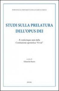 Copertina di 'Studi sulla prelatura dell'Opus Dei. A venticinque anni dalla Costituzione apostolica «Ut sit»'