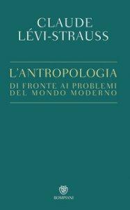 Copertina di 'L' antropologia di fronte ai problemi del mondo moderno'