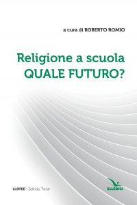 Copertina di 'Religione a scuola. Quale futuro?'