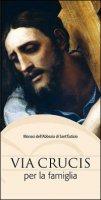 Via Crucis per la famiglia - Monaci Abbazia Sant'Eutizio