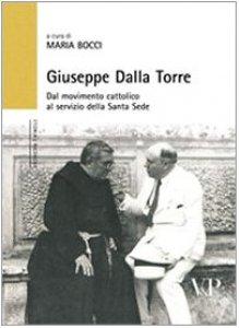 Copertina di 'Giuseppe Dalla Torre. Dal movimento cattolico al servizio della Santa Sede'