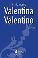 Valentina, Valentino - Fillarini Clemente, Lazzarin Piero