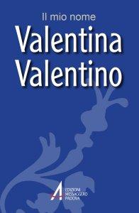 Copertina di 'Valentina, Valentino'