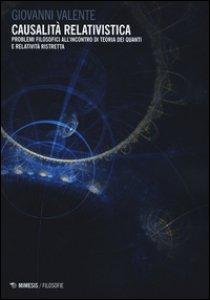 Copertina di 'Causalità relativistica. Problemi filosofici all'incontro teoria dei quanti e relatività ristretta'