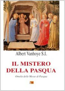 Copertina di 'Il mistero della Pasqua. Omelie delle Messe di Pasqua'