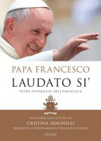 Laudato si'. Testo integrale dell'enciclica - Papa Francesco (Jorge Mario Bergoglio)