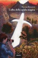 L' alba della spada magica - Burastero Martino