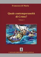 Quale contemporaneità di Cristo? vol. 2 - Francesco Maria