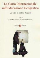 La carta internazionale sull'educazione geografica. L'eredità di Andrea Bissanti - De Vecchis Gino, Giorda Cristiano