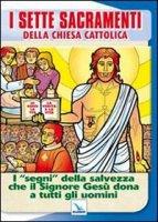 I sette sacramenti della Chiesa Cattolica - Pera Guerrino