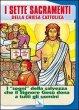 I sette sacramenti della Chiesa Cattolica