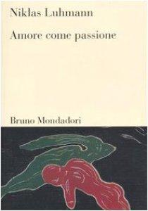 Copertina di 'Amore come passione'