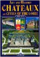 Castelli e città della Loira. Ediz. inglese