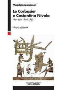 Copertina di 'Le Corbusier e Costantino Nivola. New York 1946-1953'