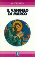Il Vangelo di Marco - Pikaza Xabier