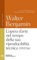 L' opera d'arte nel tempo della sua riproducibilità tecnica (1935-36). Testo tedesco a fronte - Benjamin Walter