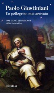 Copertina di 'Paolo Giustiniani. Un pellegrino mai arrivato'