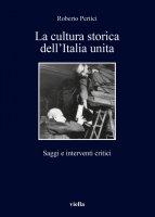 La cultura storica dell'Italia unita - Roberto Pertici