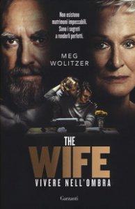 Copertina di 'The wife. Vivere nell'ombra'