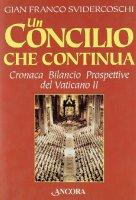 Un Concilio che continua. Cronaca, bilancio, prospettive del Vaticano II - Svidercoschi G. Franco