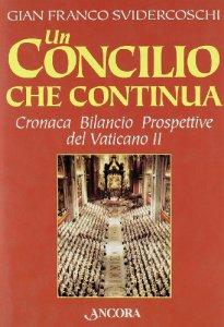 Copertina di 'Un Concilio che continua. Cronaca, bilancio, prospettive del Vaticano II'