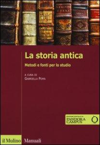 Copertina di 'La storia antica. Metodi e fonti per lo studio. Con e-book'