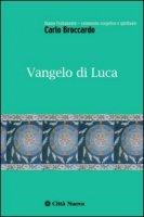Vangelo di Luca - Broccardo Carlo