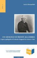 Un geologo di fronte alla Bibbia - Lucia Alessandrini