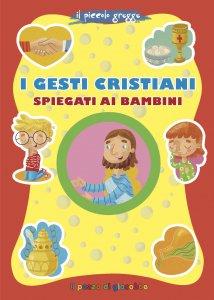 Copertina di 'I gesti cristiani spiegati ai bambini'