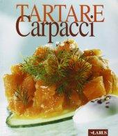 Tartare, carpacci