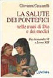 Copertina di 'La salute dei pontefici nelle mani di Dio e dei medici da Alessandro VI a Leone XIII'