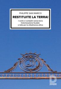 Copertina di 'Restituite la terra! I conti e i contadini senza terra. Colonizzazione feudale e lotta per la cittadinanza attiva'