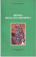 Regola della vita eremitica - Beato Paolo Giustiniani