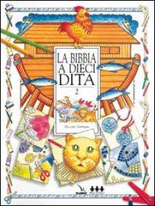 Copertina di 'Bibbia a dieci dita (La). Idee e attività sulle storie bibliche per ragazzi di 6-12 anni. Vol. 2'