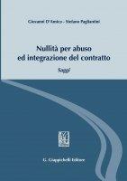 Nullità per abuso ed integrazione del contratto - Stefano Pagliantini, Giovanni D'Amico