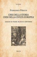 Crisi della storia, crisi della civiltà europea. Saggio su Marc Bloch e dintorni - Pitocco Francesco