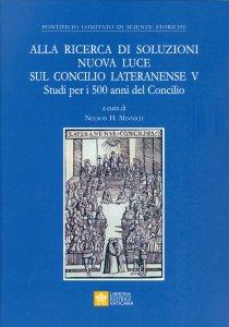 Copertina di 'Alla ricerca di soluzioni nuova luce sul Concilio Lateranense V'