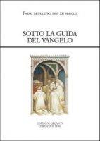 Sotto la guida del Vangelo - Padri monastici XII secolo