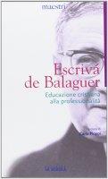 Educazione cristiana alla professionalità. - Josemaría Escrivá de Balaguer (san)