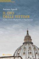 Il Dio delle vittime - Antonio Agnelli